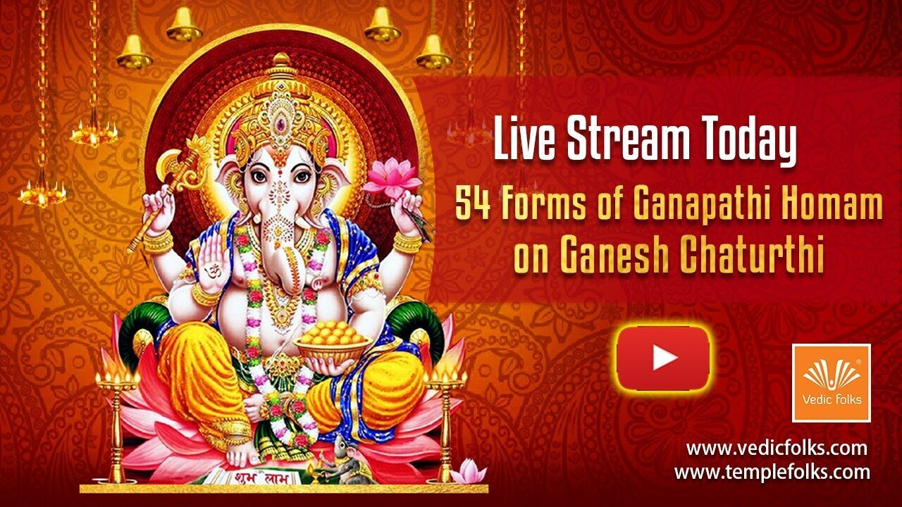 Live Today 54 Forms of Ganapathi Homam