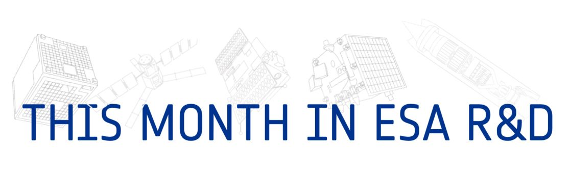 This month in ESA R&D